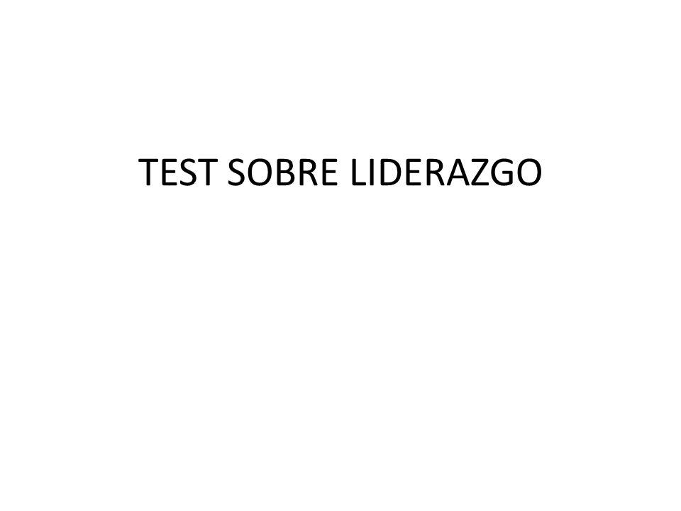 TEST SOBRE LIDERAZGO