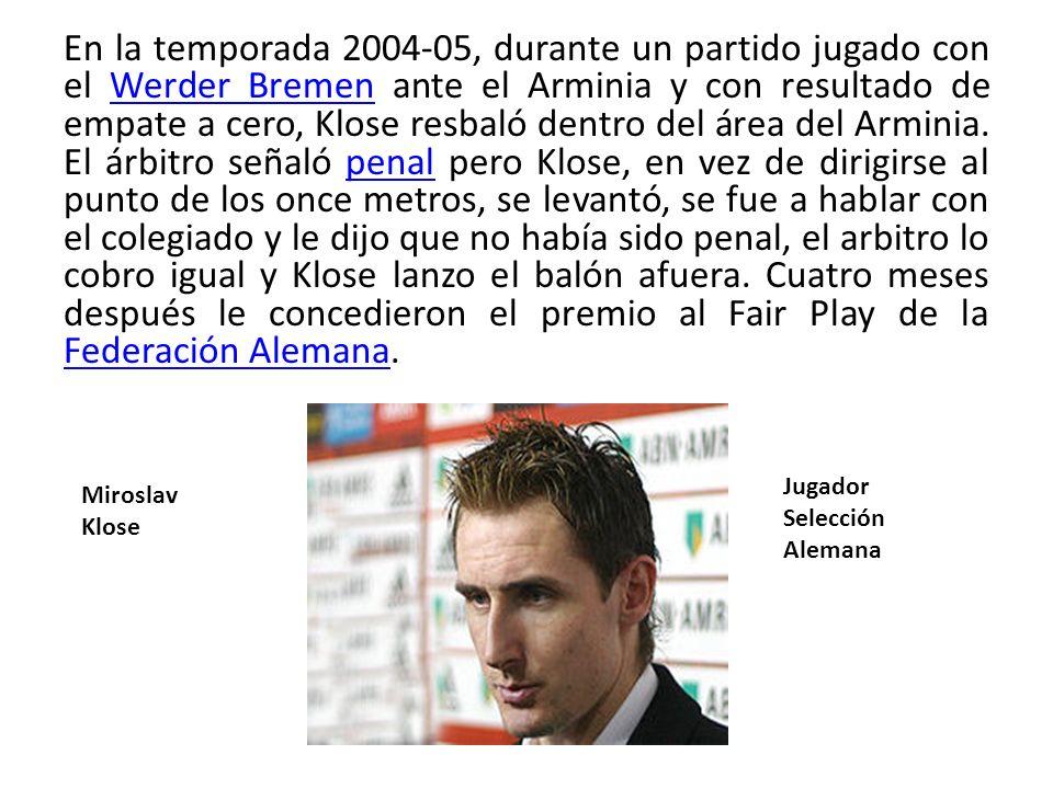 En la temporada 2004-05, durante un partido jugado con el Werder Bremen ante el Arminia y con resultado de empate a cero, Klose resbaló dentro del área del Arminia.
