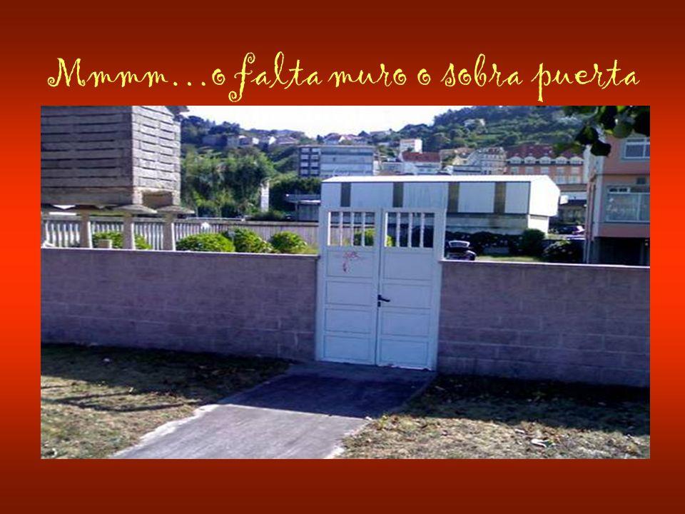 Mmmm…o falta muro o sobra puerta