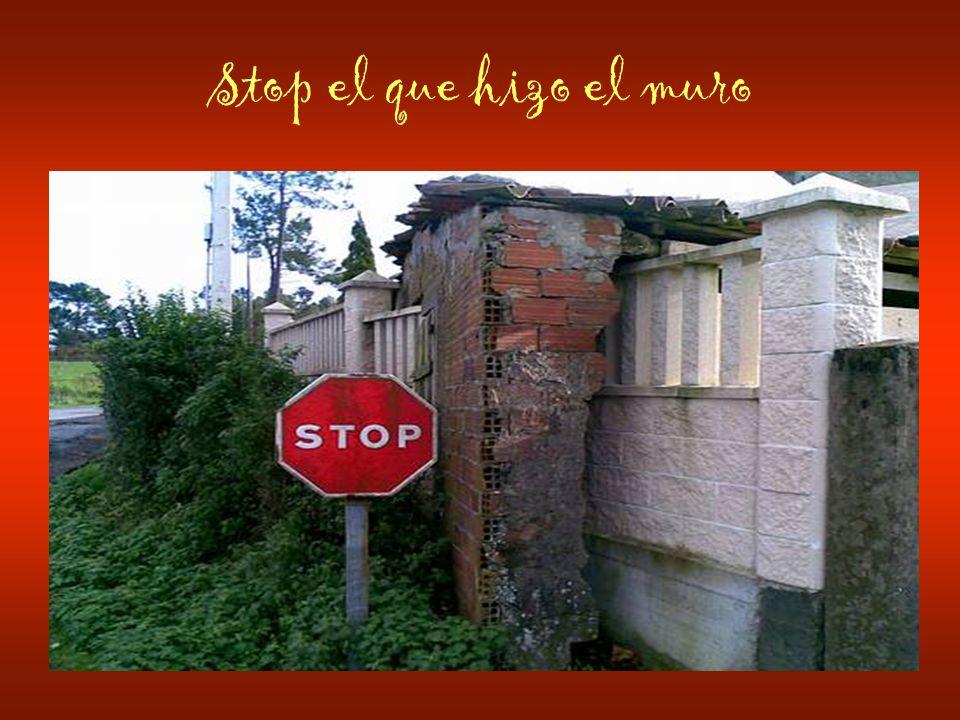 Stop el que hizo el muro