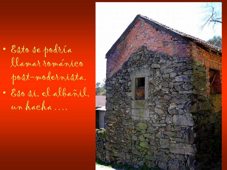 Esto se podría llamar románico post-modernista. Eso si, el albañil, un hacha ….