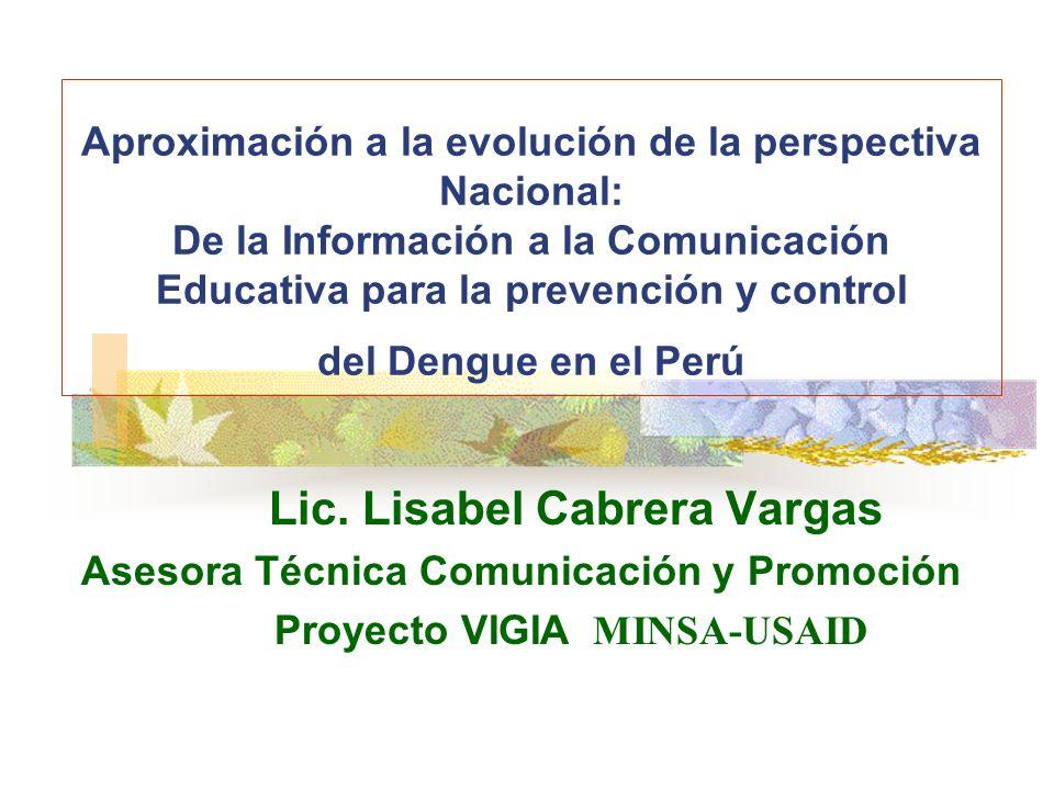 Aproximación a la evolución de la perspectiva Nacional: De la Información a la Comunicación Educativa para la prevención y control del Dengue en el Pe