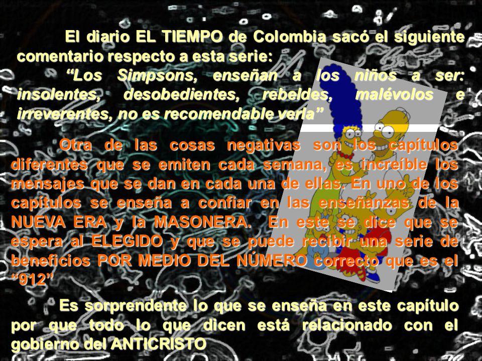 El diario EL TIEMPO de Colombia sacó el siguiente comentario respecto a esta serie: Los Simpsons, enseñan a los niños a ser: insolentes, desobedientes