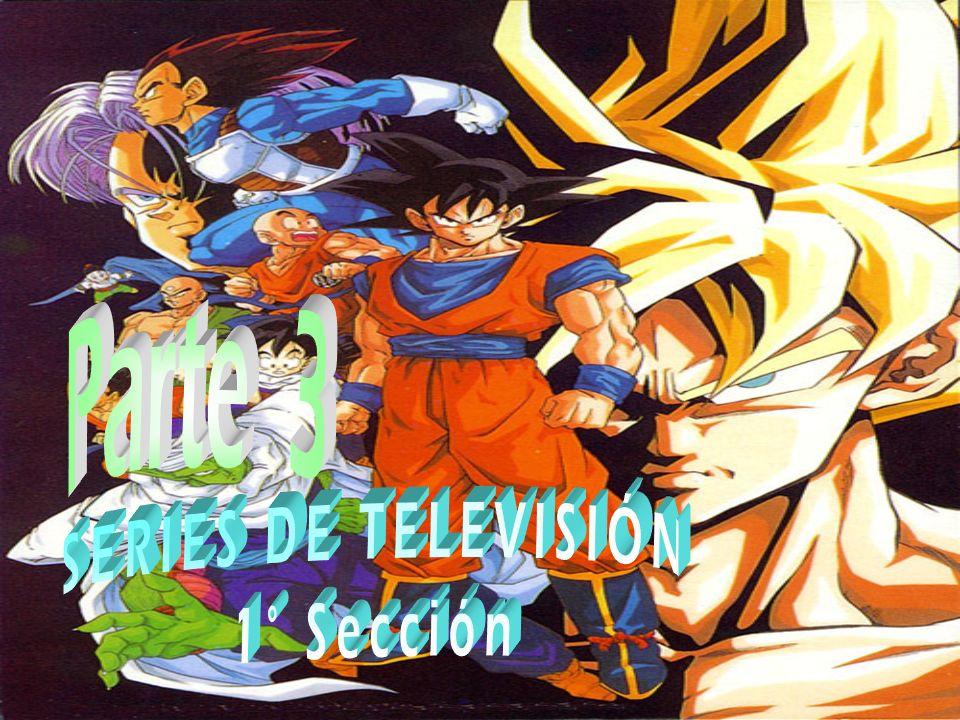 En esta parte se tratará las muchas series de dibujos animados que se difunden en diferentes canales de televisión.