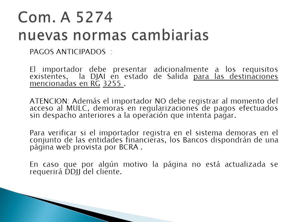 PAGOS DE IMPORTACION DIFERIDOS Y VISTA QUE AUN NO CUENTAN CON REGISTRO ADUANERO (DESTINACION OFICIALIZADA) BCRA incluye ahora, en forma adicional a los requisitos existentes, la necesidad de contar con la Declaración Jurada Anticipada de Importación ( DJAI ) en estado de Salida, para las destinaciones mencionadas en la RG 3255.