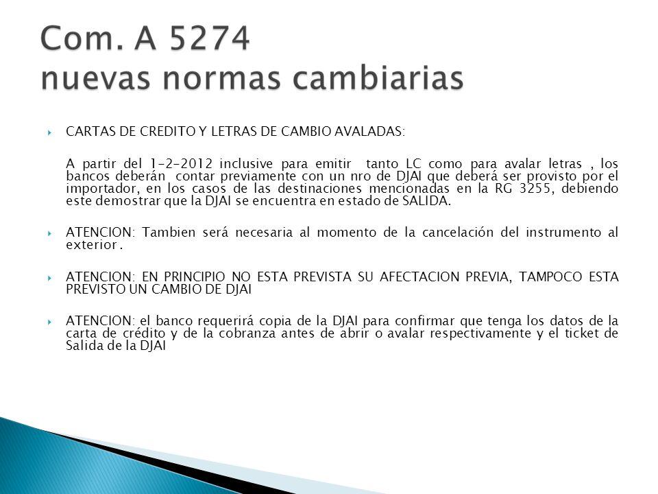 PAGOS ANTICIPADOS : El importador debe presentar adicionalmente a los requisitos existentes, la DJAI en estado de Salida para las destinaciones mencionadas en RG 3255.