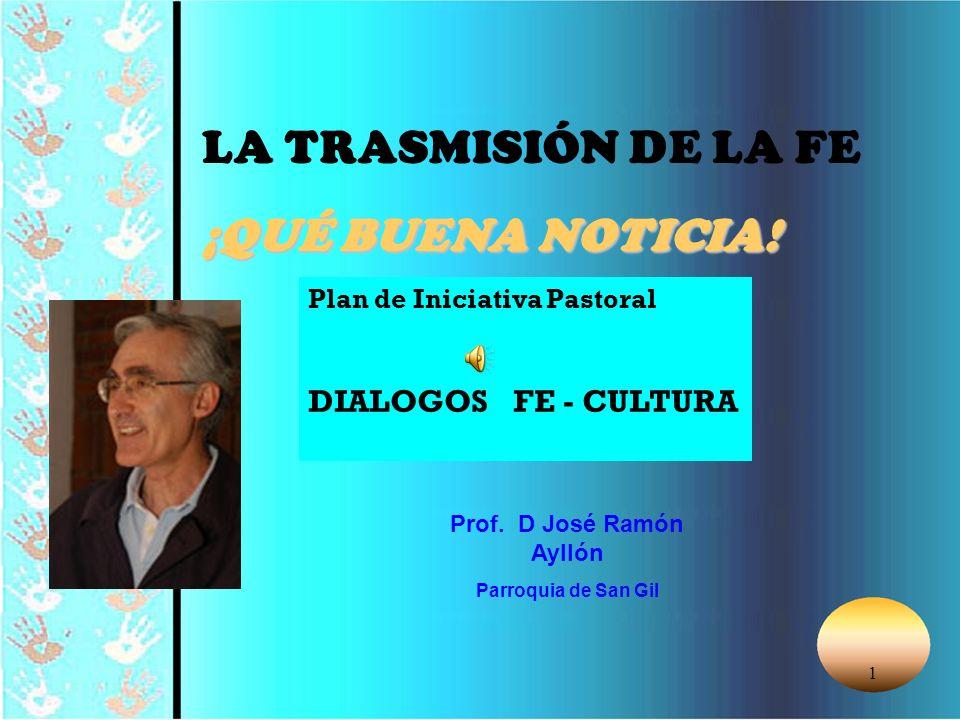 1 LA TRASMISIÓN DE LA FE ¡QUÉ BUENA NOTICIA.Prof.