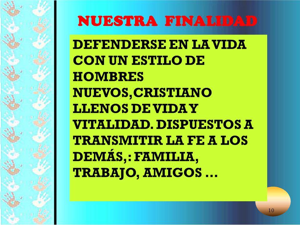 10 DEFENDERSE EN LA VIDA CON UN ESTILO DE HOMBRES NUEVOS,CRISTIANO LLENOS DE VIDA Y VITALIDAD.
