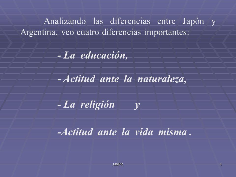 MMPR5 : LA EDUCACION: En Argentina se da mucho la educación instructiva, de conocimientos.
