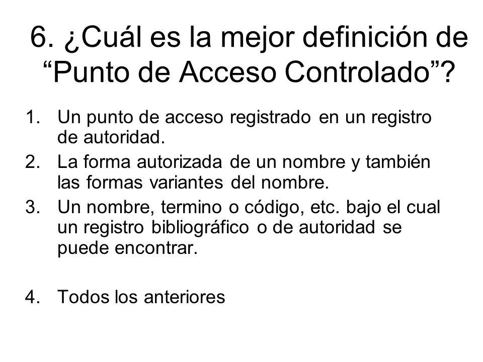 6. ¿Cuál es la mejor definición de Punto de Acceso Controlado.