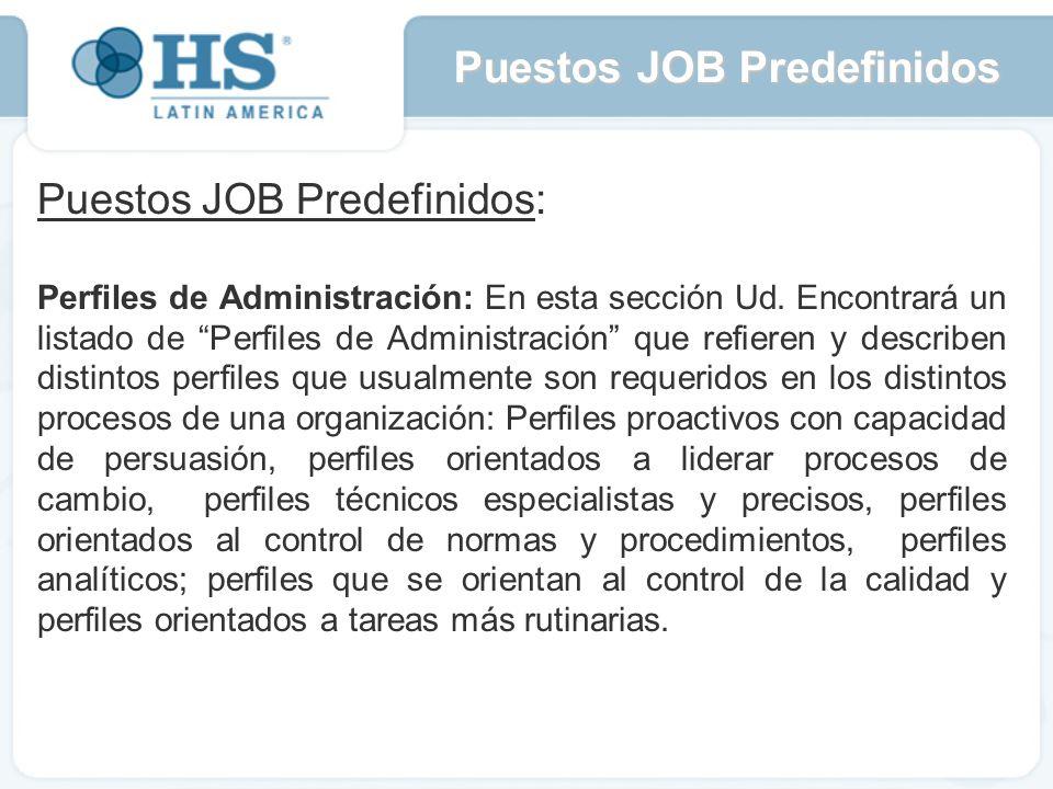 Puestos JOB Predefinidos: Perfiles de Administración: En esta sección Ud.