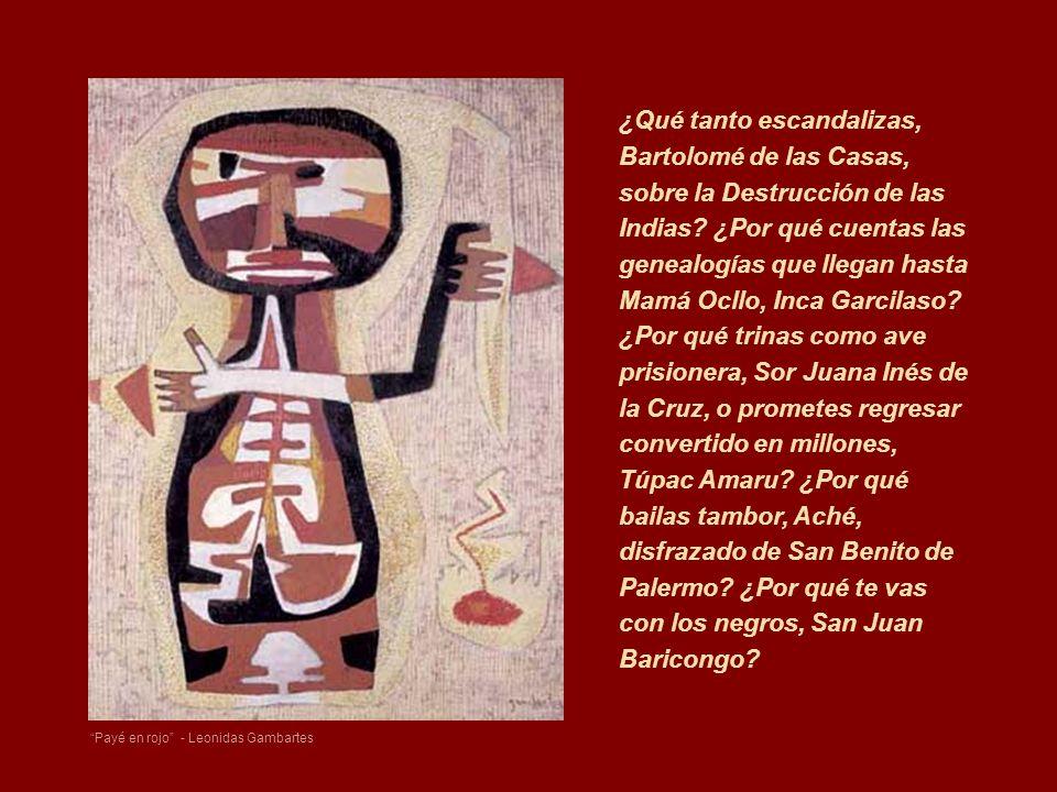 ¿Qué tanto escandalizas, Bartolomé de las Casas, sobre la Destrucción de las Indias? ¿Por qué cuentas las genealogías que llegan hasta Mamá Ocllo, Inc