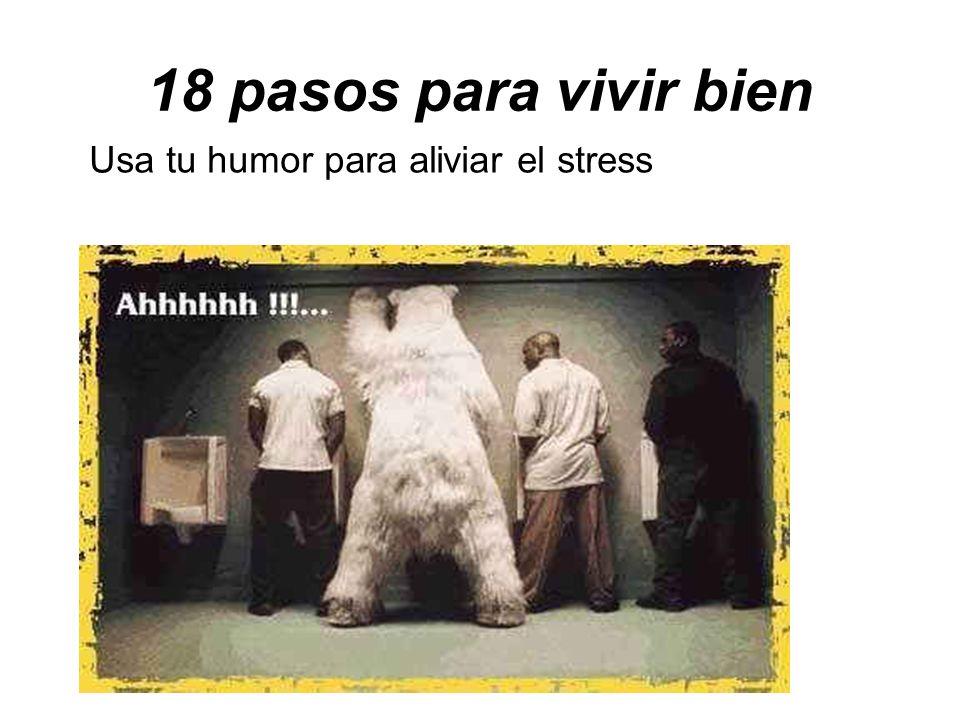 18 pasos para vivir bien Usa tu humor para aliviar el stress