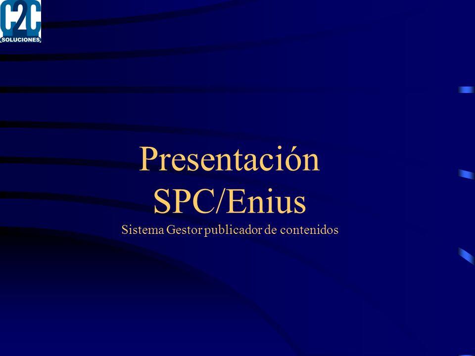 Presentación SPC/Enius Sistema Gestor publicador de contenidos