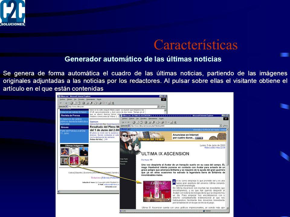 Generador automático de las últimas noticias Se genera de forma automática el cuadro de las últimas noticias, partiendo de las imágenes originales adjuntadas a las noticias por los redactores.