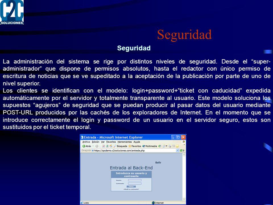 Seguridad La administración del sistema se rige por distintos niveles de seguridad.