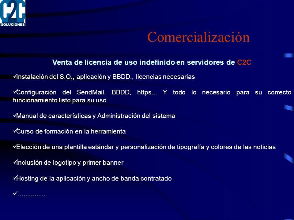 Comercialización Venta de licencia de uso indefinido en servidores de C2C Instalación del S.O., aplicación y BBDD., licencias necesarias Configuración del SendMail, BBDD, https...