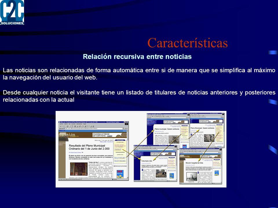 Relación recursiva entre noticias Las noticias son relacionadas de forma automática entre si de manera que se simplifica al máximo la navegación del usuario del web.