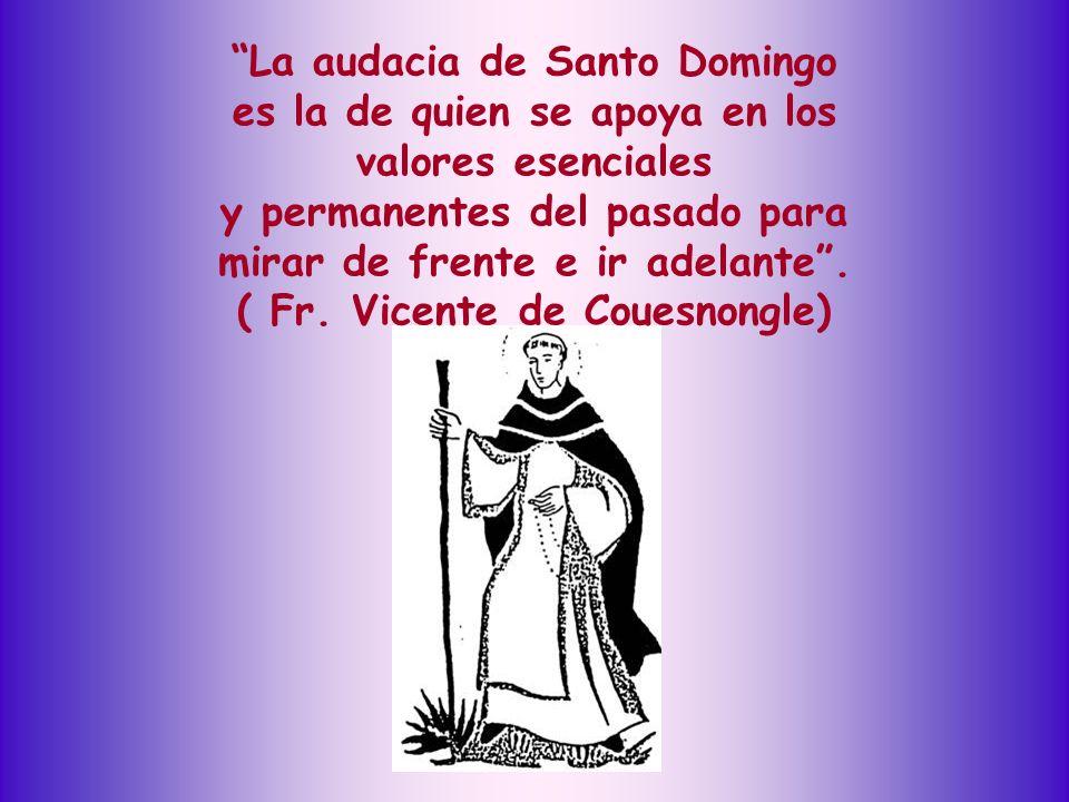 La audacia de Santo Domingo es la de quien se apoya en los valores esenciales y permanentes del pasado para mirar de frente e ir adelante.
