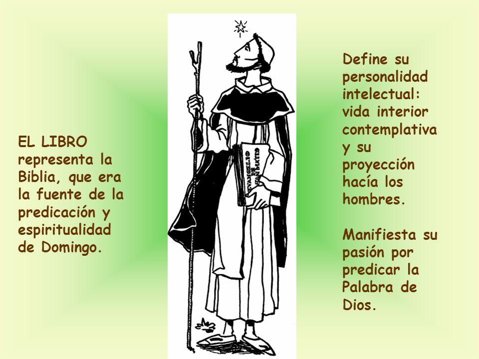 EL LIBRO representa la Biblia, que era la fuente de la predicación y espiritualidad de Domingo. Define su personalidad intelectual: vida interior cont