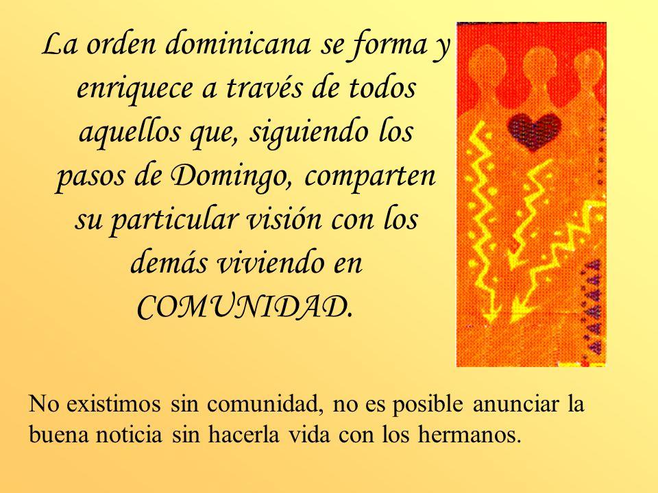 La orden dominicana se forma y enriquece a través de todos aquellos que, siguiendo los pasos de Domingo, comparten su particular visión con los demás
