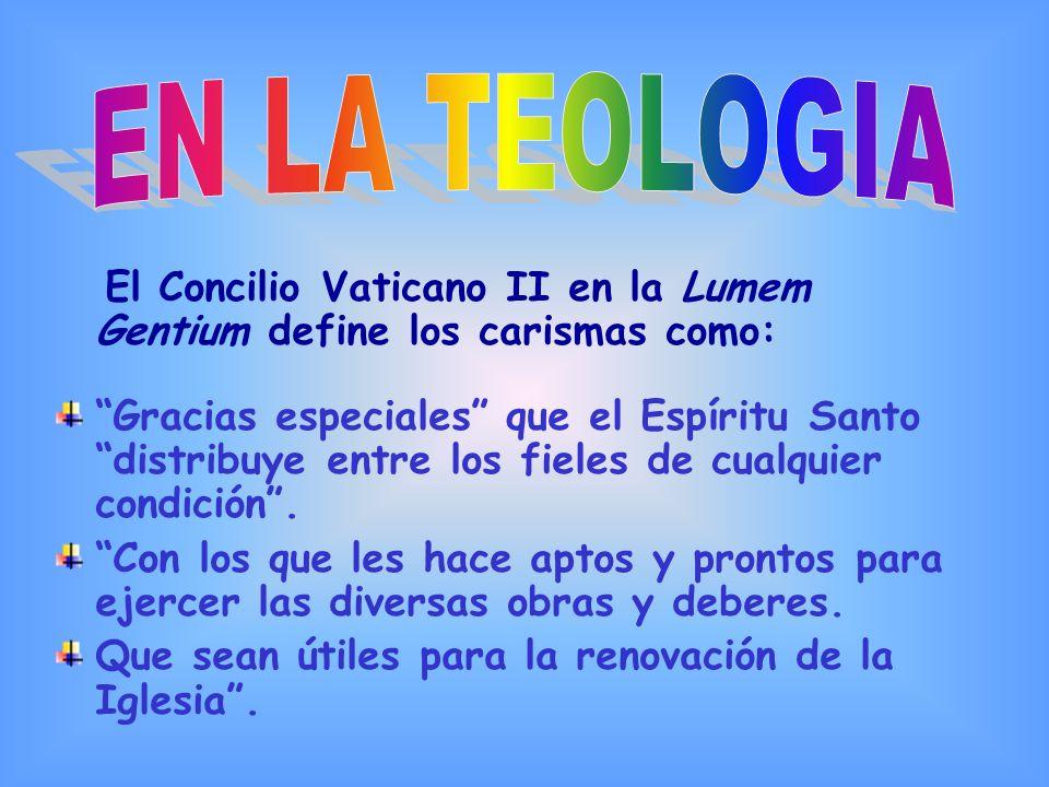 El Concilio Vaticano II en la Lumem Gentium define los carismas como: Gracias especiales que el Espíritu Santo distribuye entre los fieles de cualquie