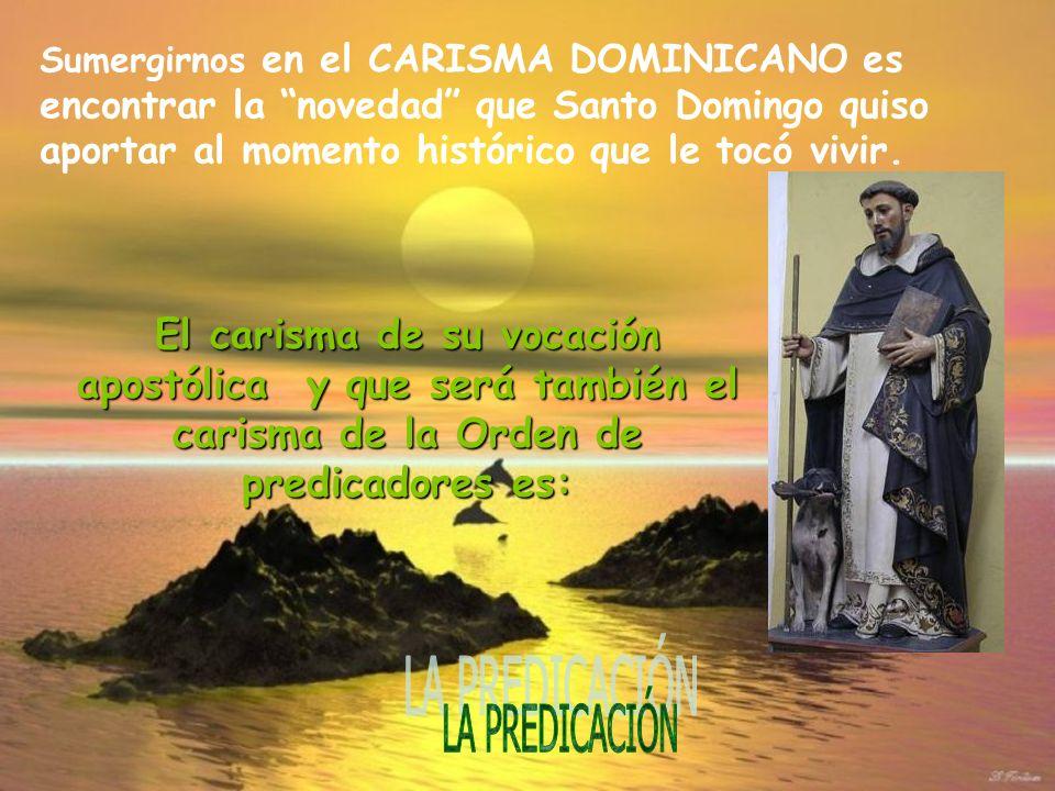 Sumergirnos en el CARISMA DOMINICANO es encontrar la novedad que Santo Domingo quiso aportar al momento histórico que le tocó vivir. El carisma de su