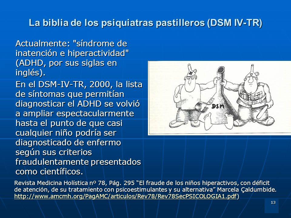 13 La biblia de los psiquiatras pastilleros (DSM IV-TR) Actualmente: