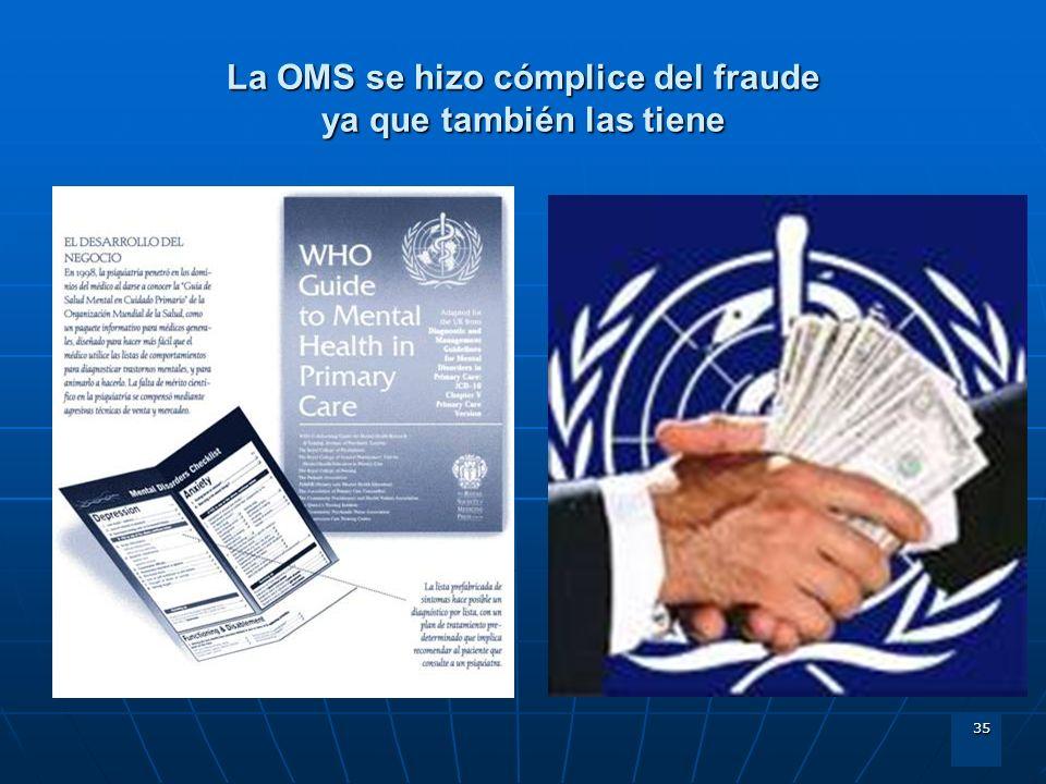 35 La OMS se hizo cómplice del fraude ya que también las tiene
