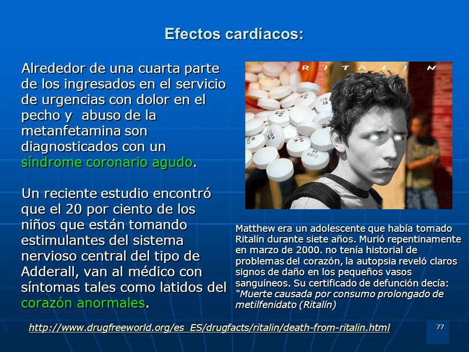 77 Efectos cardíacos: Alrededor de una cuarta parte de los ingresados en el servicio de urgencias con dolor en el pecho y abuso de la metanfetamina so