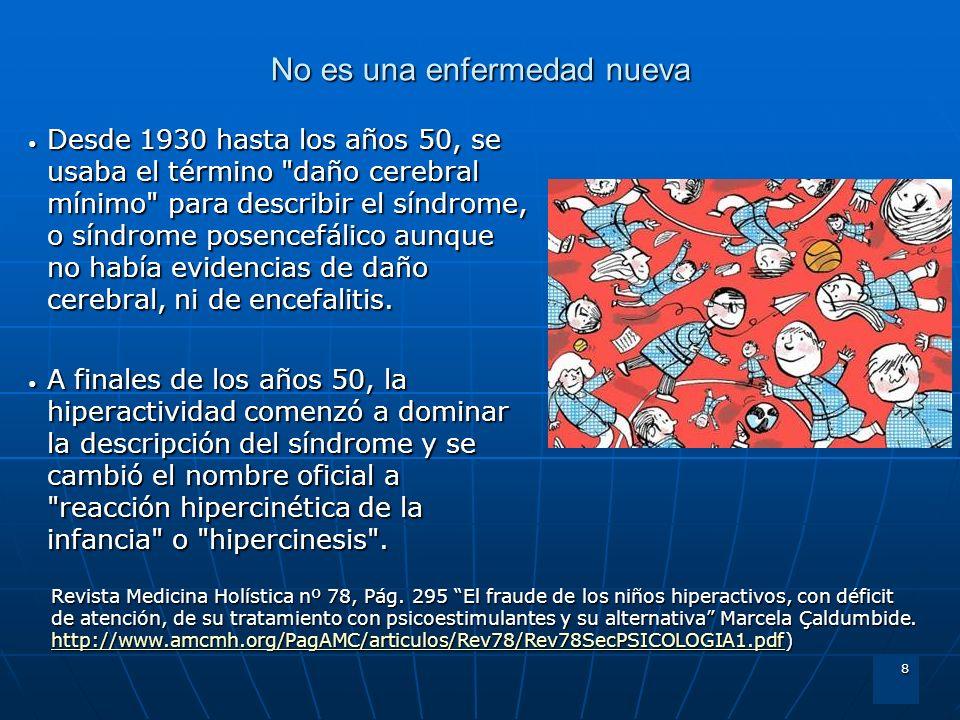 8 No es una enfermedad nueva Desde 1930 hasta los años 50, se usaba el término