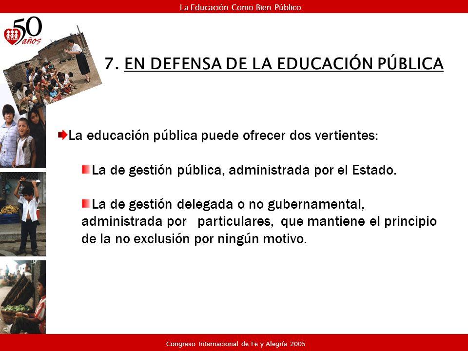 La educación pública puede ofrecer dos vertientes: La de gestión pública, administrada por el Estado. La de gestión delegada o no gubernamental, admin