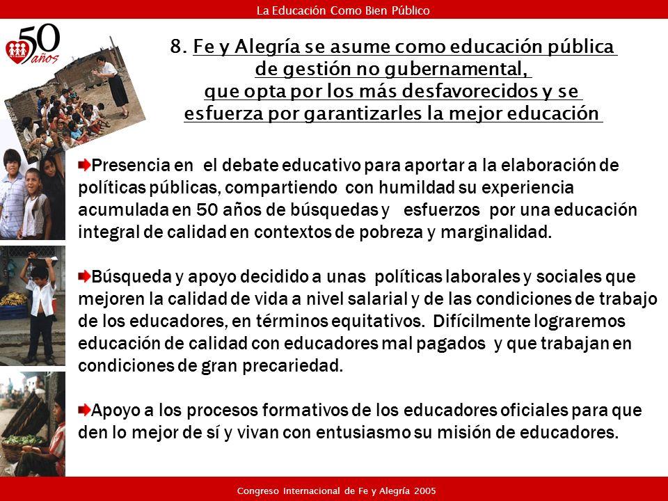 Presencia en el debate educativo para aportar a la elaboración de políticas públicas, compartiendo con humildad su experiencia acumulada en 50 años de