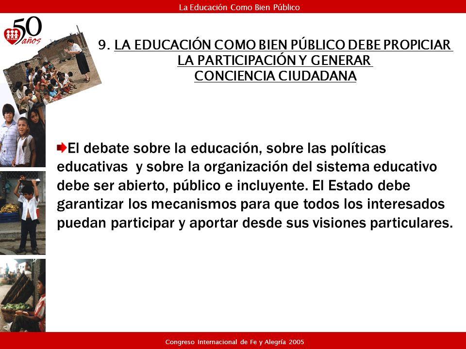 El debate sobre la educación, sobre las políticas educativas y sobre la organización del sistema educativo debe ser abierto, público e incluyente. El