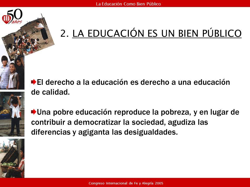 El derecho a la educación es derecho a una educación de calidad. Una pobre educación reproduce la pobreza, y en lugar de contribuir a democratizar la