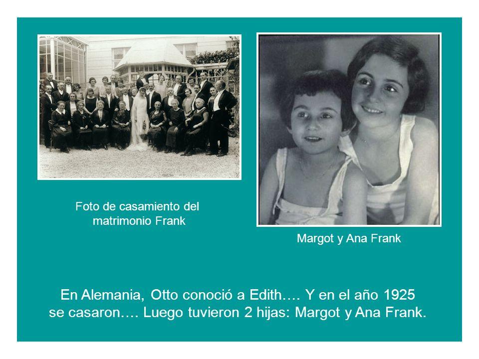 En Alemania, Otto conoció a Edith…. Y en el año 1925 se casaron….