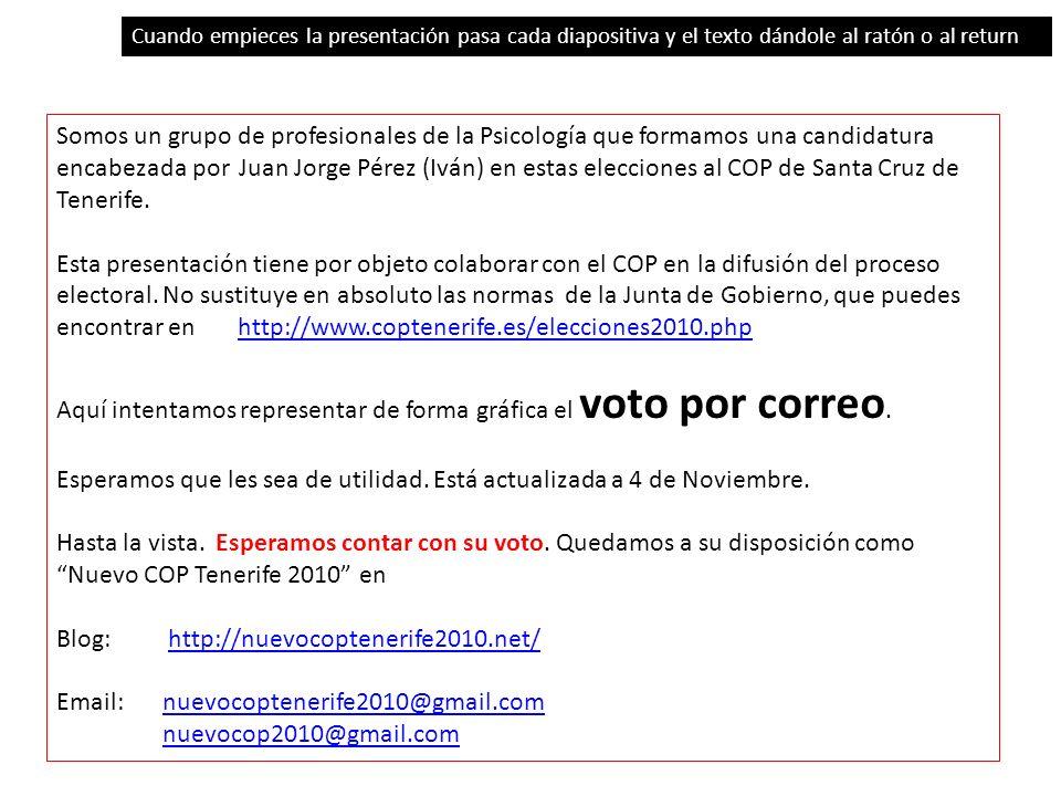 Somos un grupo de profesionales de la Psicología que formamos una candidatura encabezada por Juan Jorge Pérez (Iván) en estas elecciones al COP de San