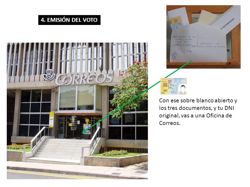 Con ese sobre blanco abierto y los tres documentos, y tu DNI original, vas a una Oficina de Correos. 4. EMISIÓN DEL VOTO