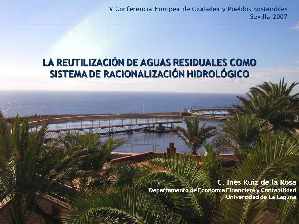 LA REUTILIZACIÓN DE AGUAS RESIDUALES COMO SISTEMA DE RACIONALIZACIÓN HIDROLÓGICO C.