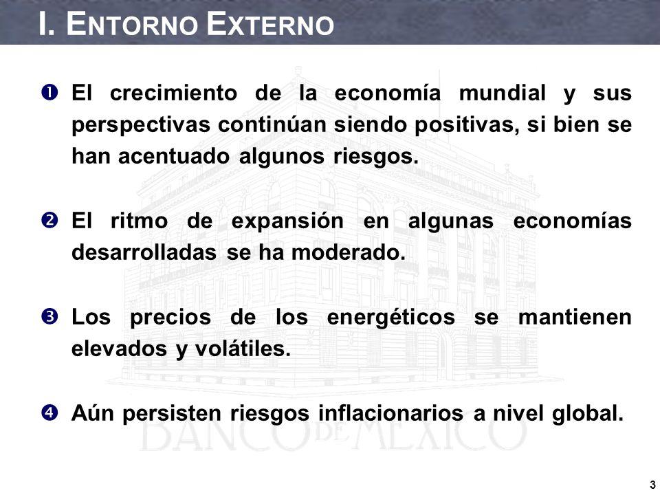 3 I. E NTORNO E XTERNO El crecimiento de la economía mundial y sus perspectivas continúan siendo positivas, si bien se han acentuado algunos riesgos.
