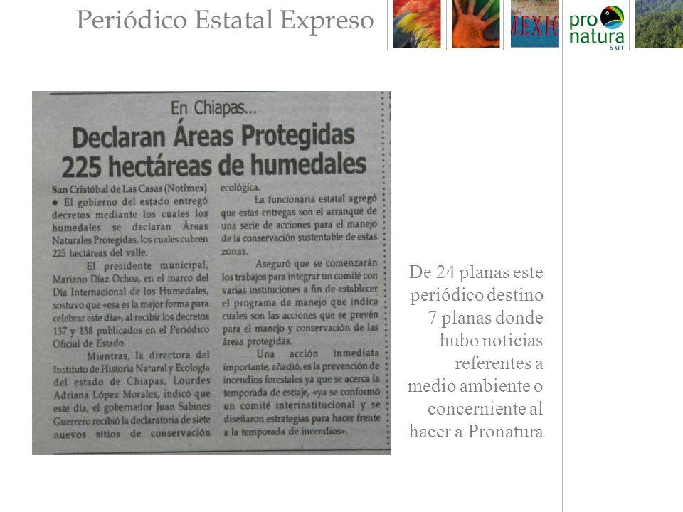 De 24 planas este periódico destino 7 planas donde hubo noticias referentes a medio ambiente o concerniente al hacer a Pronatura