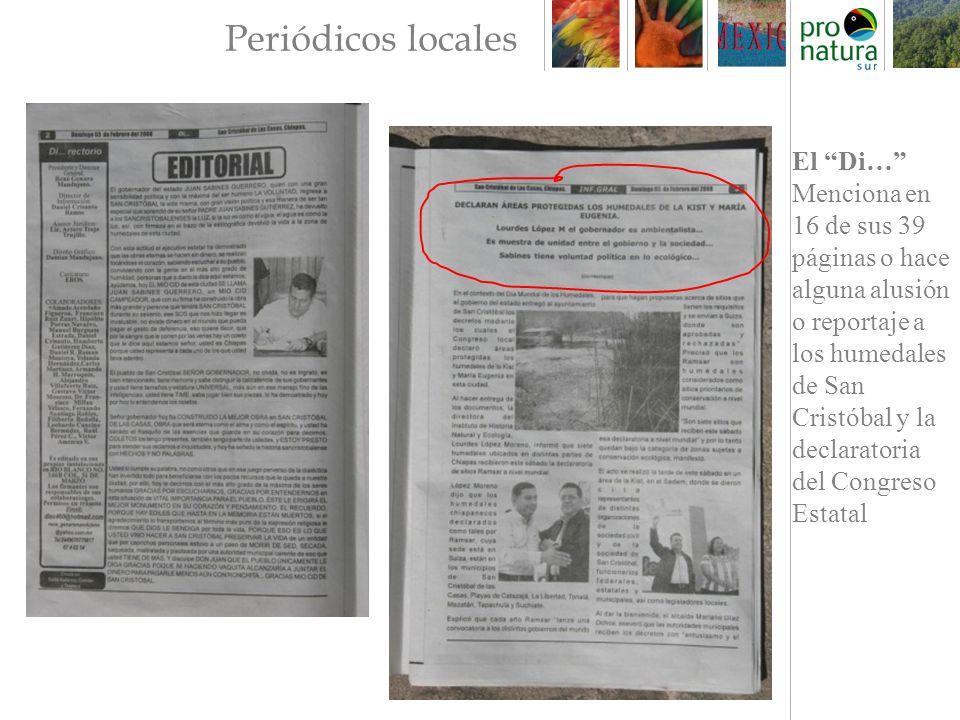 Periódicos locales El Di… Menciona en 16 de sus 39 páginas o hace alguna alusión o reportaje a los humedales de San Cristóbal y la declaratoria del Congreso Estatal