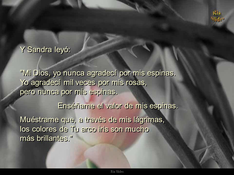 Ria Slides Lágrimas rodaron por la cara de Sandra.