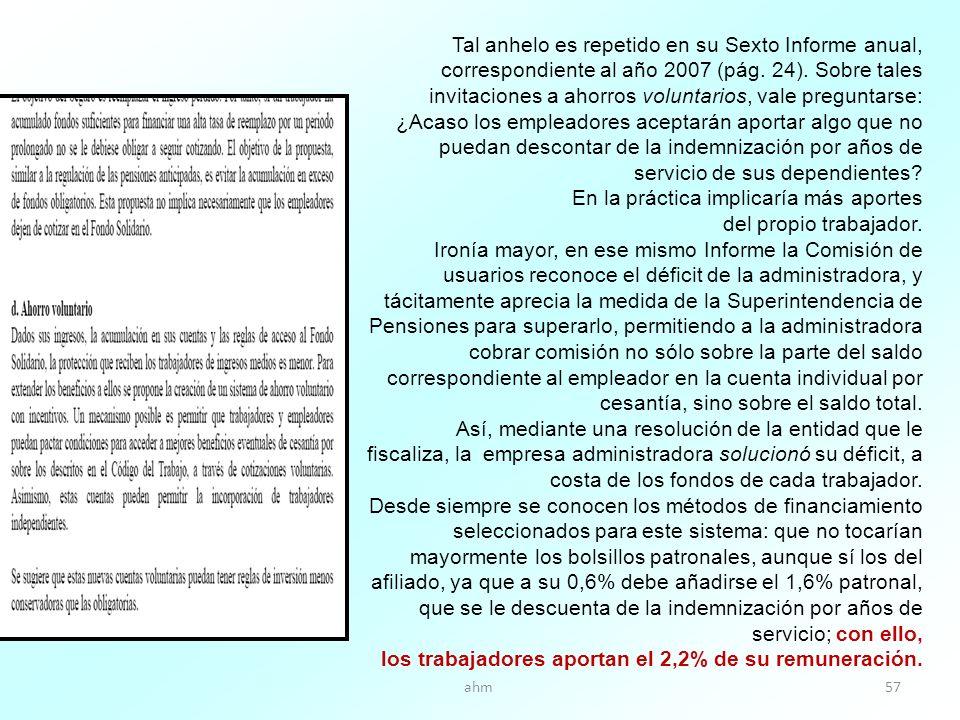 ahm57 Tal anhelo es repetido en su Sexto Informe anual, correspondiente al año 2007 (pág.