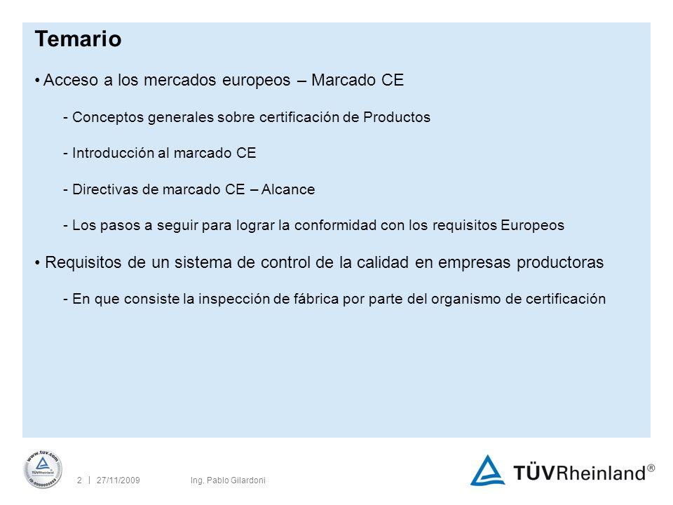 | 27/11/200923Ing.Pablo Gilardoni En que consiste la inspección de fábrica periódica.