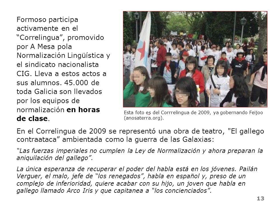 13 Formoso participa activamente en el Correlingua, promovido por A Mesa pola Normalización Lingüística y el sindicato nacionalista CIG. Lleva a estos