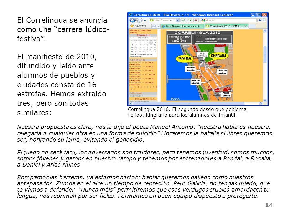 14 El Correlingua se anuncia como una carrera lúdico- festiva. El manifiesto de 2010, difundido y leído ante alumnos de pueblos y ciudades consta de 1