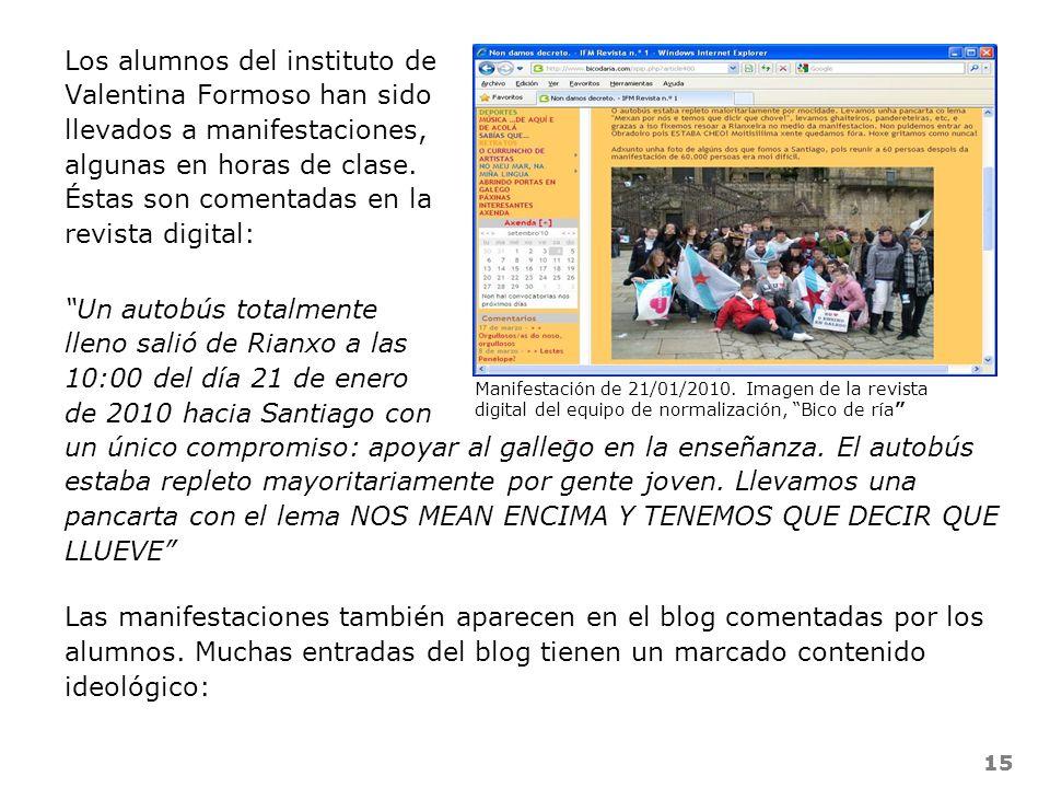 15 Los alumnos del instituto de Valentina Formoso han sido llevados a manifestaciones, algunas en horas de clase. Éstas son comentadas en la revista d