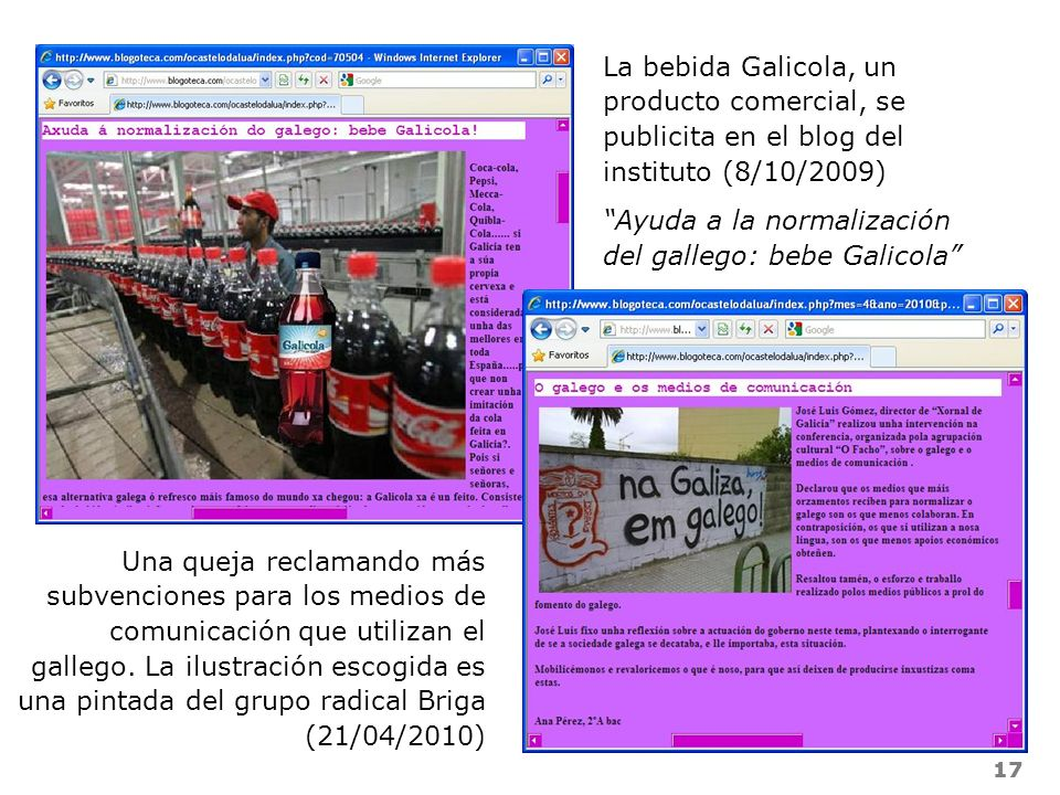 17 Una queja reclamando más subvenciones para los medios de comunicación que utilizan el gallego. La ilustración escogida es una pintada del grupo rad
