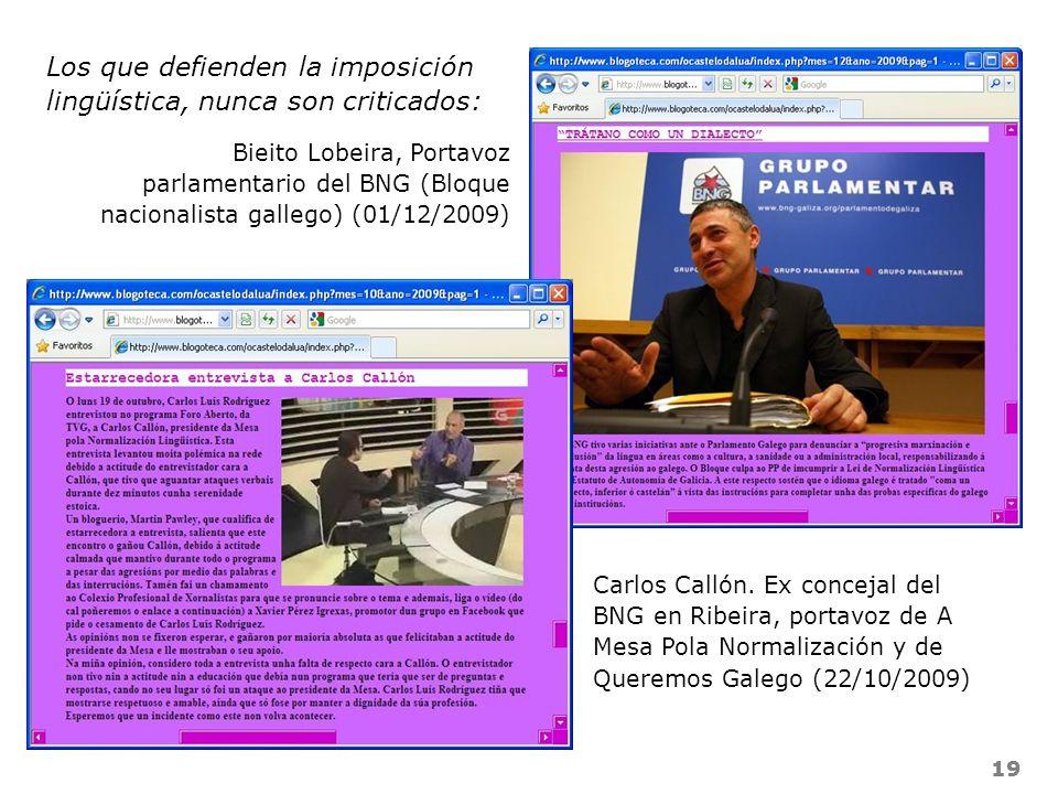 19 Los que defienden la imposición lingüística, nunca son criticados: Bieito Lobeira, Portavoz parlamentario del BNG (Bloque nacionalista gallego) (01